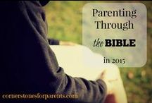 Parenting Through the Bible Series / Gleaning parenting tips, truths and encouragement from every book of God's word!