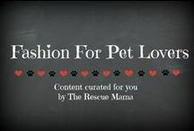 Fashion for pet lovers / This board is a collection of fun fashion items for the pet lover that I curated for you!  It is a great place to generate ideas for your own fashion purchases or when you are looking for pet fashion gifts!
