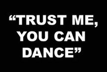 The Movement of Dance / The thing most dear to my heart!