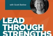 Lead Through Strengths - Media & Podcast Show / Learn how to use your natural talents to become more productive at work.