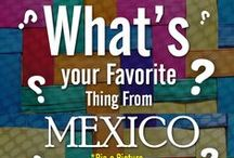 What you LOVE from MEX. / Pinn anythign from: Places, Foods, Products, People, Culture, Cities, Beaches. Let everyone know what is there to Mexico and Why you love it?