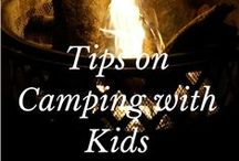 Camping (with Kids) / Tips, planning advice, tents, activities and more for camping with your kids.