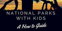 National Parks with Kids / Exploring the vast network of over 400 National Parks in the US with or without kids in tow.