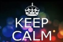 ♚Keep Calm and... / by Amy Sendaydiego