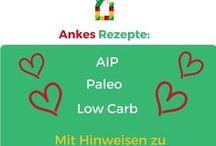 Ankes Rezepte, AIP, Paleo, Low Carb, mit Hinweisen zu Intoleranzen