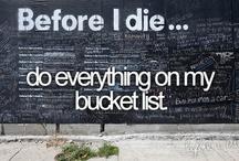 Bucket List / by J C
