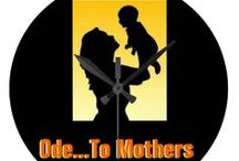 * Ode to MOTHER'S Day / A little bit of everything for, and about mothers and Mother's Day. / by Dandy Mariella