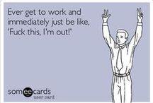 Work Sucks, I Know / by Tori Wyett