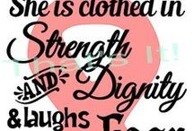 She is clothed in strength and dignity and laughs without fear of the future -proverbs 31:25