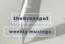 the breespot / weekly musings and everyday lessons