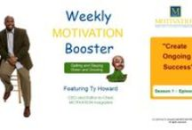 Weekly MOTIVATION Videos - Season 1 / Weekly MOTIVATION Booster - videos - Season 1, Featuring Ty Howard, CEO and Editor-in-Chief of MOTIVATION magazine. A new Episode posted every Tuesday. ( MOTIVATIONmagazine.com )