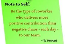 Workplace Quotes / Random workplace thoughts, sayings, and quotes from Ty Howard, CEO and Editor-in-Chief of MOTIVATION magazine. Some are motivational. Some are inspirational. Some are Positive. Some are Uplifting. Some are simply meant to increase awareness to hopefully bring forth immediate positive change and improvement(s) inside any work environment.