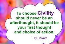 Civility Tips and Quotes / Random Civility thoughts, sayings, tips, articles, and quotes from Ty Howard, CEO and Editor-in-Chief of MOTIVATION magazine. Some are motivational. Some are inspirational. Some are Positive. Some are Uplifting. Some are simply meant to increase awareness to hopefully bring forth immediate positive change and improvement(s) in the area of Civility development and success.