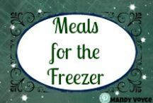 Meals for the Freezer / Foods that you can make ahead and freeze for a later date