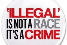 Illegal Aliens / There is no such thing as a LAW-ABIDING illegal alien.  They are illegal not undocumented! They broke the law to get here. They are criminals one and all. Get them out!!