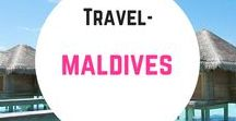 Travel- Maldives / Travel inspiration for the Maldives. What to do, where to go, where to stay, the best beaches, scuba diving and the Maldives on a budget.