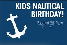 ❯❯❯ Kid's Nautical Birthday Party with BeyondFit Mom