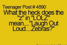 Teenager posts / Funny and true typical teenager stuff
