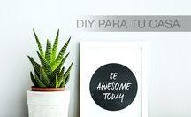 DIY para tu casa / Aquí podrás encontrar diversos proyectos que podrás hacer tu mismo para darle un toque personal a tu casa.