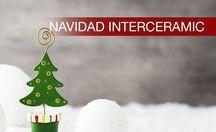 Navidad Interceramic / Interceramic está contigo en todo momento.