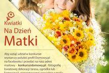 Konkurs Kwiatki na Dzień Matki / Domowy konkurs z kwiatami w tle:-) Przyślij do nas kwiatowe zdjęcie i wygraj wspaniałe nagrody - bardzo kobiece narzędzia ogrodowe, modne torby na zakupy oraz zestaw narzędzi kuchennych! Na Wasze prace czekamy od 16.05.14 do 30.05.14 pod adresem: konkurs@domowy.pl.