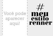 Meu Estilo Renner / Poste sua foto no Instagram com a hashtag #meuestilorenner e fique ligada, você pode aparecer por lá! / by Lojas Renner
