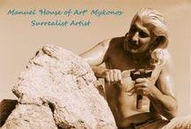 Manuel Mykonos ART-VIDEOS / Surrealist Artist Manuel sculptor/ painter http://www.manuelmykonos.com