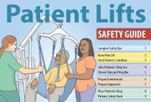 Patient Lifts / A safety guide for caregivers on how to use patient lifts safely and protect both patients and themselves.