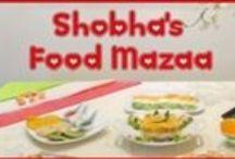 Shobha's Food Mazaa Recipes / A recipe collection from my blog.