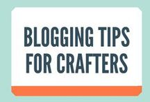 Blogging Tips for Crafters / Blogging tips for crafters who are looking to create their own websites
