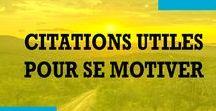 Des Citations pour se motiver / Des citations pour se motiver ou pour s'orienter selon les domaines : développement personnel, leadership, entrepreneuriat.