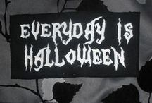 EVERY DAY IS HALLOWEEN!!! / by Connie Stewart