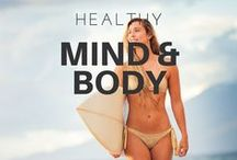 Healthy Mind & Body / Exercise for happiness, eat for glowing skin, relax and unwind for a happier you.