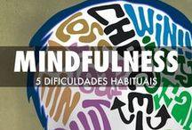 Mindfulness / Mindfulness ou atenção plena requer treino mas, uma vez incluído na sua vida do dia-a-dia, as melhorias em saúde psicológica e física são elevadas e cientificamente comprovadas