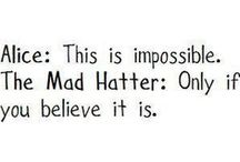 Mad Hatter Quotes!...just because!