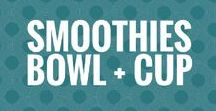 Smoothies / For the love of blending | Bowl or cup
