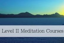 Meditation Courses: Level 2 / Bring your meditation practice to another level when you experience comprehensive courses that will teach how to make best decisions for lifelong wellness.