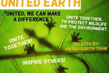 United Earth / Unite together to inspire, and to protect wildlife and the environment! United, we can make a difference. Please join to inspire others to love our Earth.