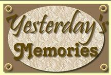 YESTERDAY'S MEMORIES / A LOOK BACK~REMEMBER WHEN TIMES WERE SIMPLER? / by Deborah Fowler-Kyle