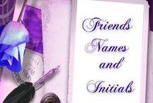 FRIEND'S NAMES & INITIALS / NAMES & INITIALS