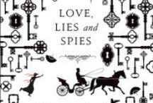 Love, Lies & Spies / In this funny homage to Austen, a lady in trouble finds a handsome spy more than merely tolerable. New to the Swoon Reads selected list!