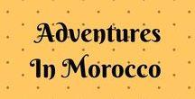 Travel: Adventures In Morocco / Travel adventures in Morocco, including Marrakech, Sahara Desert, Ouarzazte, Zagora, Mhamid, Agadir, Essaouira, Casablanca, Tangier, Chefchouen and more.