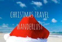 Christmas Travel Wanderlust / Top destinations to visit for your Christmas holidays.