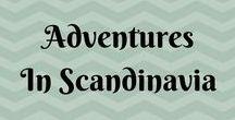 Travel: Adventures In Scandinavia / Travel tips and inspiration for your adventures in Scandinavia