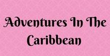 Travel: Adventures In The Caribbean / The best from the Caribbean