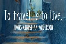 """To travel is to live."" ― Hans Christian Andersen"