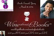 Wine About Books / Wine About Books honors and highlights authors of all genres.  Stay and have a glass of your favorite wine and share the books you love.