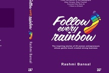 Follow your Rainbow / Join Rashmi Bansal as she goes in depth with India's most powerful women and finds what makes them tick, stating that this for her is a first for she is not only celebrating the spirit of womanhood but also the strength with which these self made entrepreneurs manage to balance all roles, one such being Nina Lekhi, the epitome of homemaker meets entrepreneur.  A woman who gracefully manages to fill all roles-mother, wife, boss and God's child!