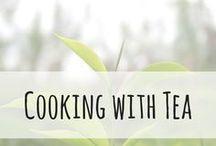 Cooking with Tea / I love cooking and combining it with my love of tea