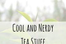 Cool and Nerdy Tea Stuff